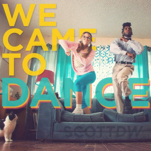 We Came To Dance // SCOTTDW DEBUT ALBUM!